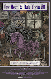 One Horn to Rule Them All: A Purple Unicorn Anthology