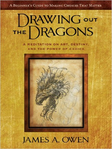 BOOK 1: DRAWING OUT THE DRAGONS: A Meditation on Art, Destiny, and the Power Of Choice - Hardcover 2016 Edition